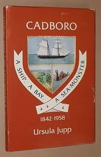Cadboro: a ship, a bay, a sea-monster 1842-1958