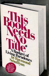 This Book Needs No Title_ A Budget of Living Paradoxes