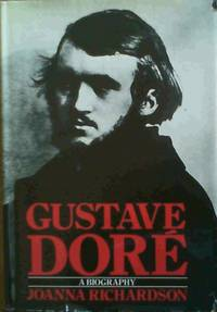 image of Gustave Dore: A Biography