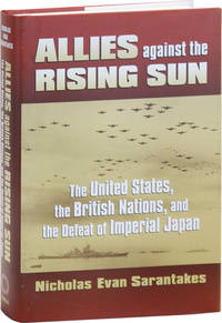 image of Allies against the Rising Sun: The United States, the British Nations, and the Defeat of Imperial Japan