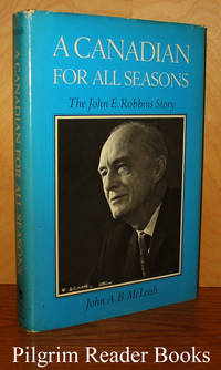A Canadian for All Seasons, The John E. Robbins Story.