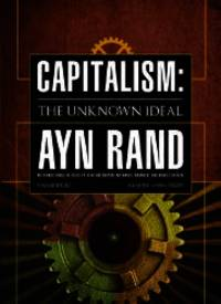 Capitalism : The Unknown Ideal (Library Edition)