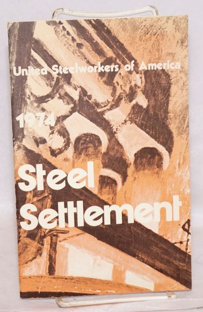 Pittsburgh, PA: United Steelworkers of America, 1974. 39p., illustrated wraps. Summary of the settle...