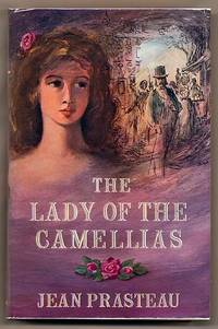 The Lady of The Camellias; A Story of Marie Duplessis