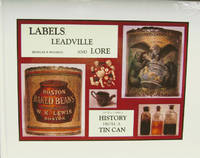 Labels, Leadville and Lore  History from a Tin Can 1870's-1890's