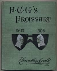 F.C.G.'s Froissart's Modern Chronicles 1903-1906