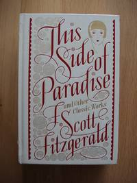 image of This Side of Paradise and Other Classic Works