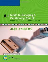 A+ Guide to Managing and Maintaining Your PC, Comprehensive by  Jean Andrews - Paperback - from World of Books Ltd (SKU: GOR006117446)
