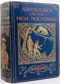 Adventures on the High Mountains by Richard Stead