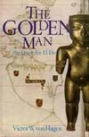 The Golden Man.  A Quest for El Dorado