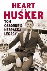 Heart of a Husker : Tom Osborne's Nebraska Legacy