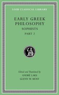 Early Greek Philosophy, Volume IX: Sophists, Part 2