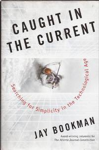 image of Caught in the Current: Searching for Simplicity in the Technological Age (inscribed)