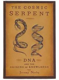 The Cosmic Serpent: DNA and the Origins of Knoweldge