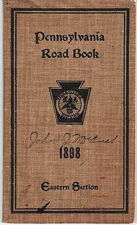ROAD BOOK OF PENNSYLVANIA:  EASTERN SECTION, 1898.  Compiled by W. West Randall, Chairman, and Carl Hering of the Road Book Committee of the Pennsylvania Division, L.A.W. from reports furnished by members throughout the State