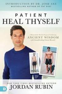 image of Patient Heal Thyself: A Remarkable Health Program Combining Ancient Wisdom with Groundbreaking Clinical Research