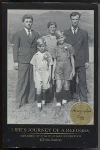 Life's Journey of a Refugee. Memoirs of a World War II Survivor