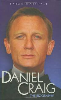 Daniel Craig: The Biography by  Sarah Marshall - Hardcover - from World of Books Ltd and Biblio.com