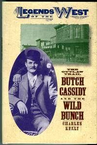 The Outlaw Trail: A History of Butch Cassidy and the Wild Bunch (Legends of the West)