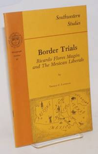 Border Trails: Ricardo Flores Magon and the Mexican Liberals