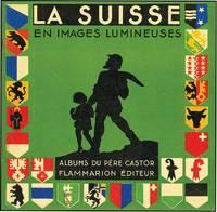 SUISSE EN IMAGES LUMINEUSES