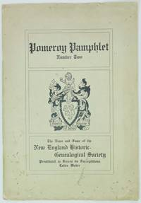 image of POMEROY PAMPHLET NUMBER TWO.  The Name and Fame of the New England Historic-Genealogical Society Prostituted to Screen it Surreptitious Letter Writer.  [Cover title.]  [Together with:] HISTORY AND GENEALOGY OF THE POMEROY FAMILY.  Part Three. [Caption title; advertising broadsheet.]