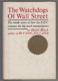 The Watchdogs of Wall Street: The Inside Story of How The S.E.C. Exposes The Big Stock Manipulators