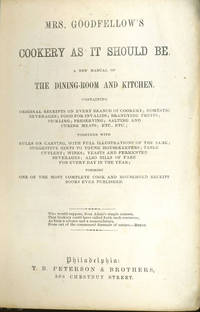 image of Mrs. Goodfellow's Cookery as it Should be.  A New Manual of the Dining Room and Kitchen