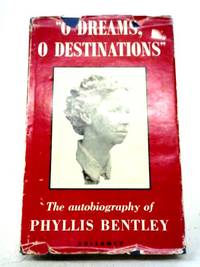 'O Dreams, O Destinations': An Autobiography