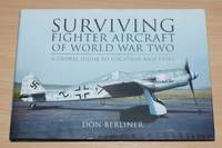 image of Surviving Fighter Aircraft of World War Two: A Global Guide to Location and Types