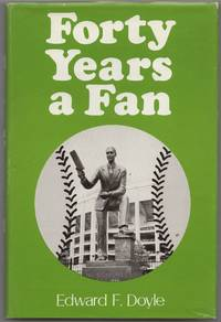 Forty Years a Fan: A Fan Looks at the Baseball Greats