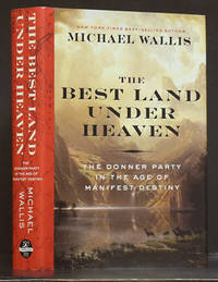 The Best Land Under Heaven: The Donner Party in the Age of Manife Destiny