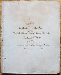 Manuscript Account of Experiences in the Mexican War, entitled: A Narrative of Incidents and Adventures in the United States Army during the Late Mexican War by G. W. McCullough A Member of Compy F I Reg. Pennsylvania Volunteers