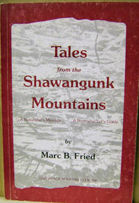 Tales from the Shawangunk Mountains:  A Naturalist's Musings, a  Bushwhacker's Guide