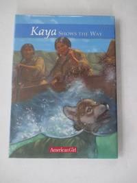 Kaya Shows the Way: A Sister Story (American Girl Collection)