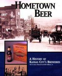 Hometown Beer - A History of Kansas City's Breweries