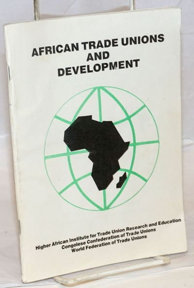 Brazzaville: African Trade Union Conference on Economic and Social Development, 1986. 72p., staplebo...