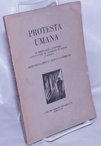 Protesta umana. In difesa degli anarchici attentatori al Consolato di Spagna in Genova