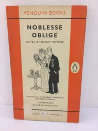 Noblesse Oblige - An Enquiry Into the Identifiable Characteristics of the English Aristocracy