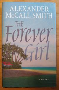 The Forever Girl by McCall Smith Alexander - Signed First Edition - 2014 - from Takara Books (SKU: 279)