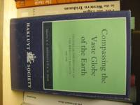 Compassing the Vaste Globe of the Earth: Studies in the History of the Hakluyt Society 1846-1996...