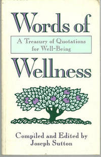 WORDS OF WELLNESS Treasury of Quotations for Well-Being