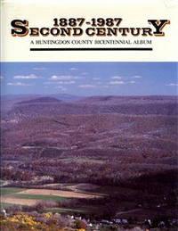 1887-1987, Second Century: A Huntingdon County Bicentennial Album