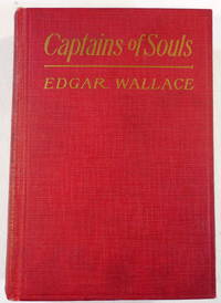 Captains of Souls by  Edgar Wallace - First Edition - 1922 - from Resource Books, LLC and Biblio.com