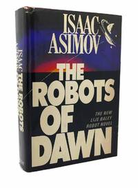 THE ROBOTS OF DAWN by Isaac Asimov - First Edition; First Printing - 1983 - from Rare Book Cellar and Biblio.com