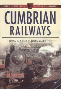 Cumbrian Railways (Sutton's Photographic History of Railways)