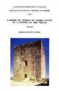 L'Ordre du Temple en Terre Sainte et à Chypre au XIIIe siecle, 3 VOLS