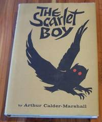The Scarlet Boy by  Arthur Calder-Marshall - First Edition - 1962 - from Defunct Books and Biblio.com