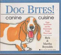 Dog Bites!: Canine Cuisine/Dogs You'll Love and the Homemade Treats They Crave