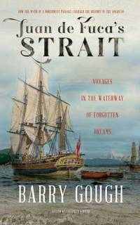 Juan de Fuca's Strait: Voyages in the Waterway of Forgotten Dreams